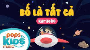 Karaoke Bố Là Tất Cả | Nhạc Thiếu Nhi Cho Bé | Vietnamese Kids Songs -  YouTube