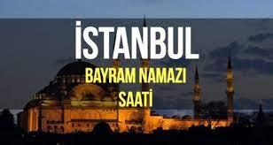 İstanbul bayram namazı saat kaçta kılınacak? İstanbul ilçeleri Kurban  Bayramı namazı saatleri - Haberler