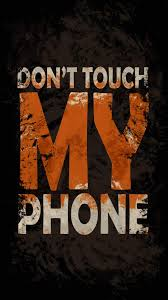 Dont Touch My Phone iPhone Wallpaper 1 ...