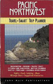 The Pacific Northwest Travel Smart Trip Planner 1st Ed