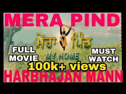 My Movie Mera Pind My Home Harbhajan Mann Punjabi Movie Full Movie