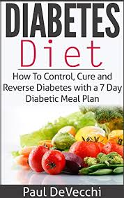 7 day diabetic meal plan diabetes diabetes diet how to control cure and reverse diabetes