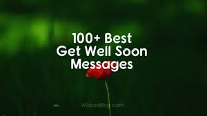 100 Best Get Well Soon Wishes And Messages Wishesmsg