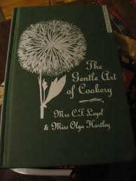 Desperate Reader: The Gentle Art of Cookery – Mrs C.F Leyel and ...