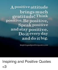 Stay Positive Quotes Unique A Positive Attitude Brings Much Gratitude Think Positive Be