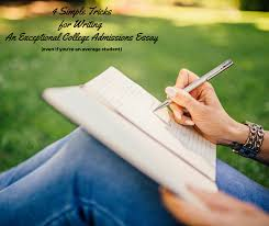 simple tricks for writing an exceptional college admissions  4 simple tricks for writing an exceptional college admissions essay even if you re an average student