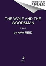 Amazon.com: The Wolf and the Woodsman: A Novel eBook: Reid, Ava: Kindle  Store