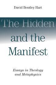 the hidden and the manifest david bentley hart eerdmans