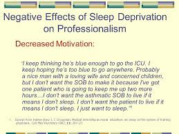 fatigue implications for the medical profession eleanor m duduch  negative effects of sleep deprivation on professionalism decreased motivation i keep thinking he s blue enough
