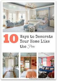 ways to decorate your house like the pros