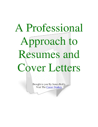 To Resumes A Professional Approach To Resumes And Cover Letters