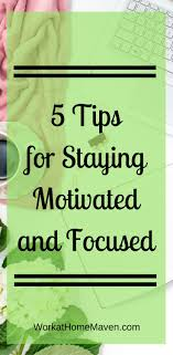 best images about telecommuting jobs tips work 5 tips for staying motivated and focused