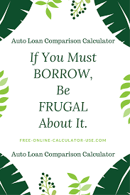 Compare Loans Side By Side Auto Loan Comparison Calculator For Discovering Optimum