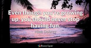 Cute Funny Quotes Delectable Having Fun Quotes BrainyQuote