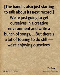 Band Quotes Interesting Tre Cool Quotes QuoteHD