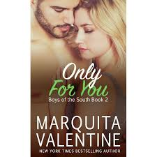 Only for You (Boys of the South, #2) by Marquita Valentine