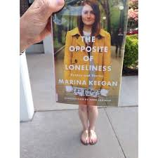 best book faces images public libraries the opposite of loneliness essays and stories by marina keegan syosset library