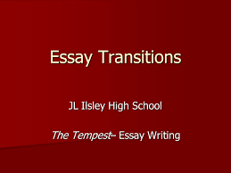 essay transitions jl ilsley high school the tempest essay writing  1 essay transitions jl ilsley high school the tempest essay writing
