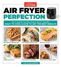 Amazon Pop Chart Lab Air Fryer Perfection From Crispy Fries And Juicy Steaks To Perfect Vegetables What To Cook And How To Get The Best Results Pop Chart Lab