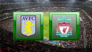 ث مباشر مباراة ليفربول اليوم| بث مباشر ماتش ليفربول الان| بث مباشر ماتش  ليفربول وأستون فيلا اليوم| مشاهدة مباراة ليفربول بث مباشر