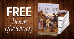 "<b>Fulton</b> Sheen's ""<b>Life of Christ</b>"" Book Giveaway!"