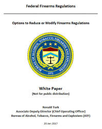 Atf S Options To Reduce Or Modify Firearms Regulations Plan Leaked