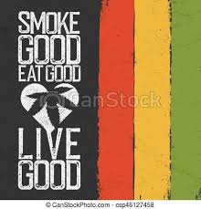 Smoke Good Eat Good Live Good Rasta Colors Grunge Background Rastafarian Thematic Quote Poster