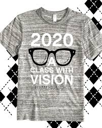 High School Batch Shirt Design 2020 A Class With Vision Class Of 2020 T Shirt Design Idea