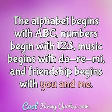 The Alphabet Begins With Abc Numbers Begin With 123 Music Begins