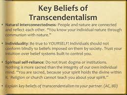 thoreau and the politics of transcendentalism ca focus standard  key beliefs of transcendentalism  natural interconnectedness people and nature are connected and reflect each