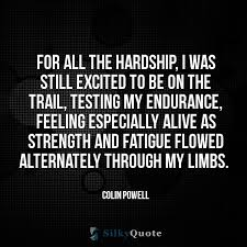 Hardship Quotes Beauteous Colin Powell Quotes For All The Hardship I Was Still Excited To