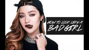 How To Look Like A Bad Girl