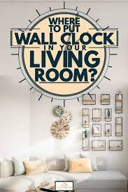 the wall clock in your living room