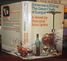 SOMEONE IS KILLING THE GREAT CHEFS OF EUROPE by Lyons, Nan; Lyons, Ivan:  Hardcover (1976) First Edition; First Printing. | Rare Book Cellar