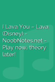 Swing zara piano notes jai lava kusa. I Lava You Lava Disney Letter Notes For Beginners Music Notes For Newbies