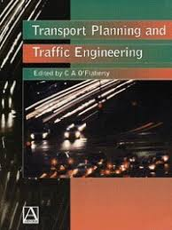 Transport planning and traffic engineering by O'Flaherty, C. A. ...