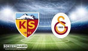 Kayserispor Galatasaray Maçı Canlı İzle - Kayseri GS Maçı Kaç Kaç - Son  Yeni Haber