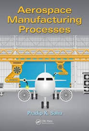 Aerospace Manufacturing Processes by Pradip Saha | 9781498756044 | Booktopia