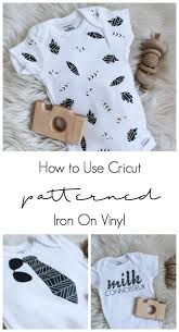 Patterned Iron On Vinyl Amazing DIY Modern Baby Onesies [with Cricut's New Patterned Iron On Vinyl