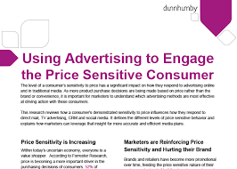 using advertising to engage the price sensitive consumer dunnhumby using advertising to engage the price sensitive consumer