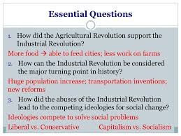 the industrial revolution ppt video online  essential questions how did the agricultural revolution support the industrial revolution more food  able to