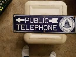 5 1 2 X 19 Two Sided Porcelain Bell Systems Public Phone Sign