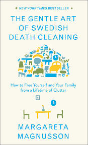 the gentle art of swedish cleaning how to free yourself and your family from a lifetime of clutter margareta magnusson 9781501173240 amazon