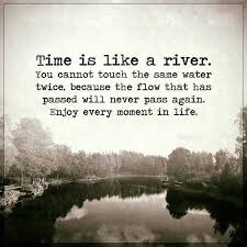 Inspirational Life Quotes Life Sayings Time Is Like A River Never Adorable Picture Quotes About Life