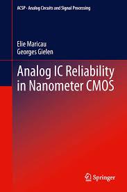 Analog Integrated Circuits For Communication Principles Simulation And Design Analog Ic Reliability In Nanometer Cmos Ebook By Elie Maricau Rakuten Kobo