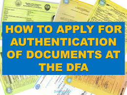 Steps On How To Apply For Authentication Of Documents At The Dfa