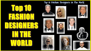 Top 10 Fashion Designers in The World (2017)