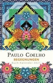 Han beskæftiger sig med emner tanker og filosofier der taler til forhåbninger drømme og ønsker hos de mange læsere der søger efter deres egen vej i livet og nye. Begegnungen Buch Kalender 2021 Von Paulo Coelho Kalender Portofrei Bestellen