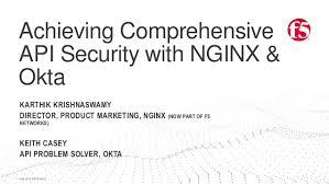Achieving Comprehensive Api Security With Nginx Okta