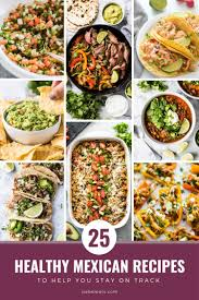 here are 25 healthy mexican food recipes that will